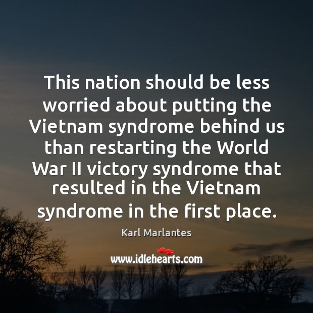 This nation should be less worried about putting the Vietnam syndrome behind Image