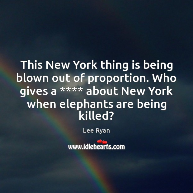 This New York thing is being blown out of proportion. Who gives Image