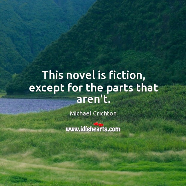This novel is fiction, except for the parts that aren't. Image