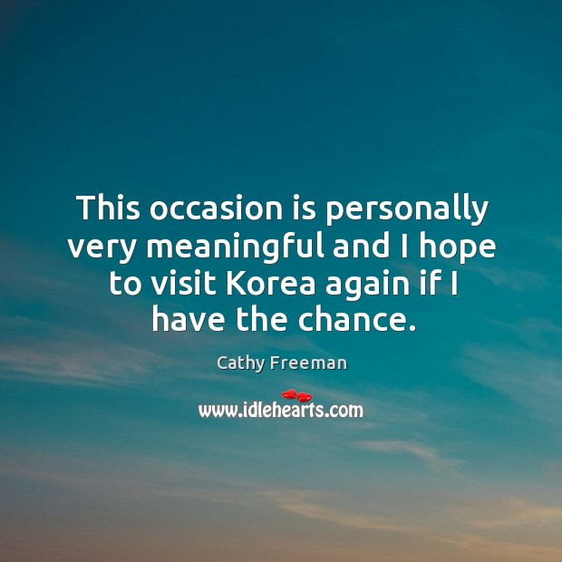 Image, This occasion is personally very meaningful and I hope to visit korea again if I have the chance.
