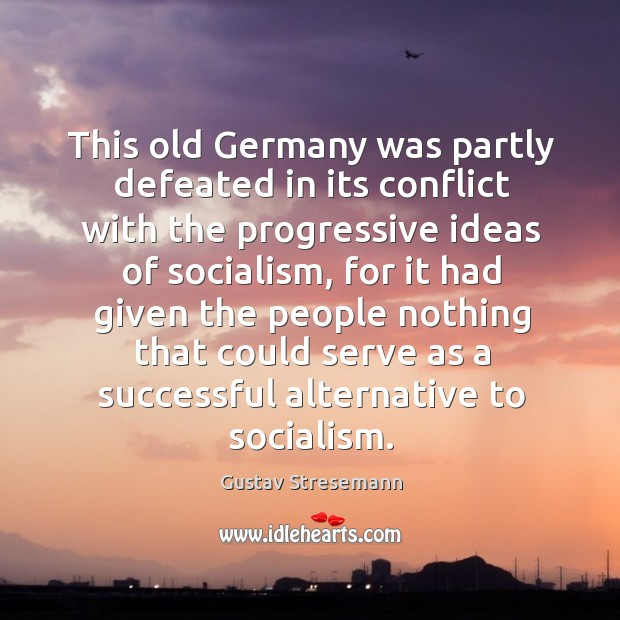 This old germany was partly defeated in its conflict with the progressive ideas of socialism Image