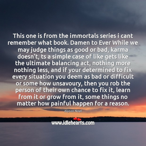 This one is from the immortals series i cant remember what book. Karma Quotes Image