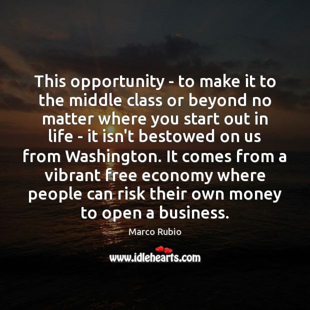 Image, This opportunity – to make it to the middle class or beyond