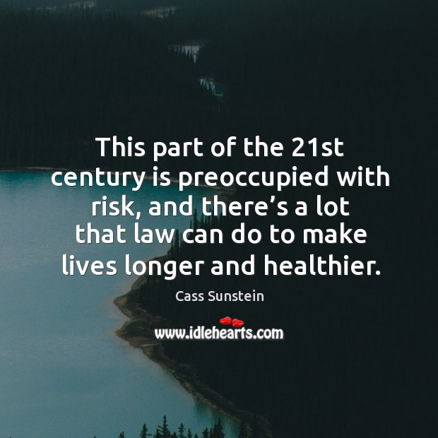 Image, This part of the 21st century is preoccupied with risk, and there's a lot that law can
