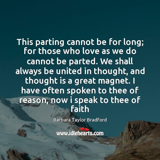 This parting cannot be for long; for those who love as we Image