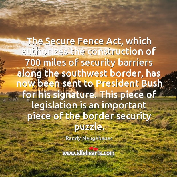 Image, This piece of legislation is an important piece of the border security puzzle.