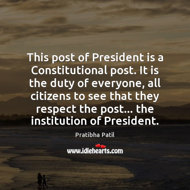 Image, This post of President is a Constitutional post. It is the duty