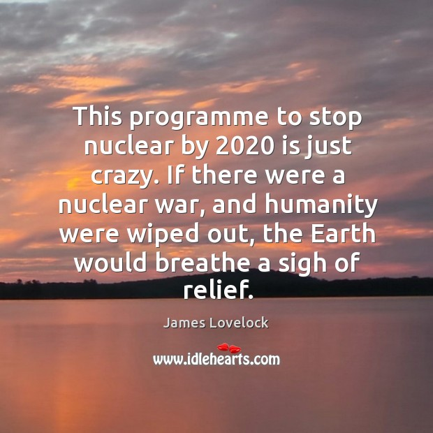 Picture Quote by James Lovelock