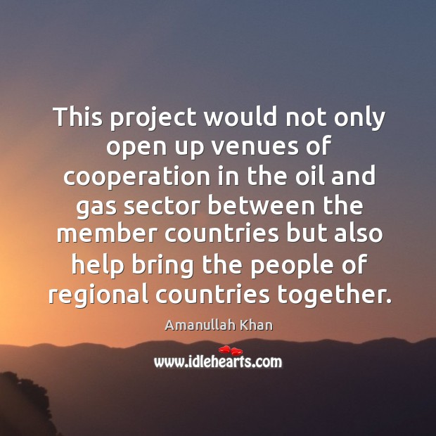 Image, This project would not only open up venues of cooperation in the oil and gas