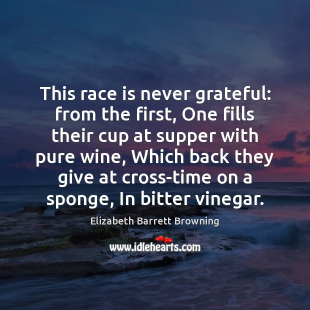 This race is never grateful: from the first, One fills their cup Image