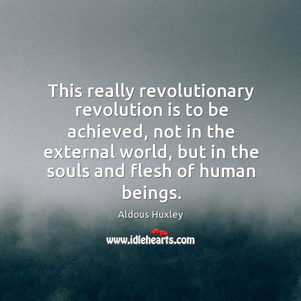 This really revolutionary revolution is to be achieved, not in the external Image