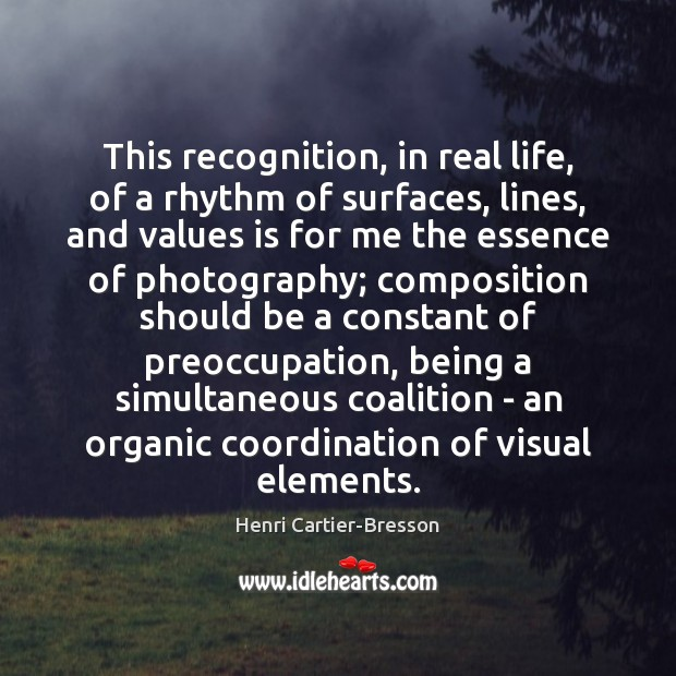 Image, This recognition, in real life, of a rhythm of surfaces, lines, and