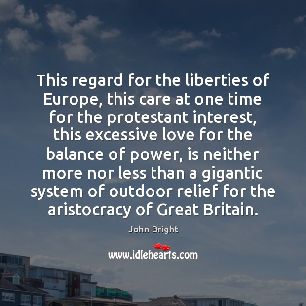 Image, This regard for the liberties of Europe, this care at one time
