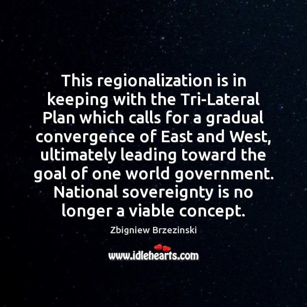 This regionalization is in keeping with the Tri-Lateral Plan which calls for Image