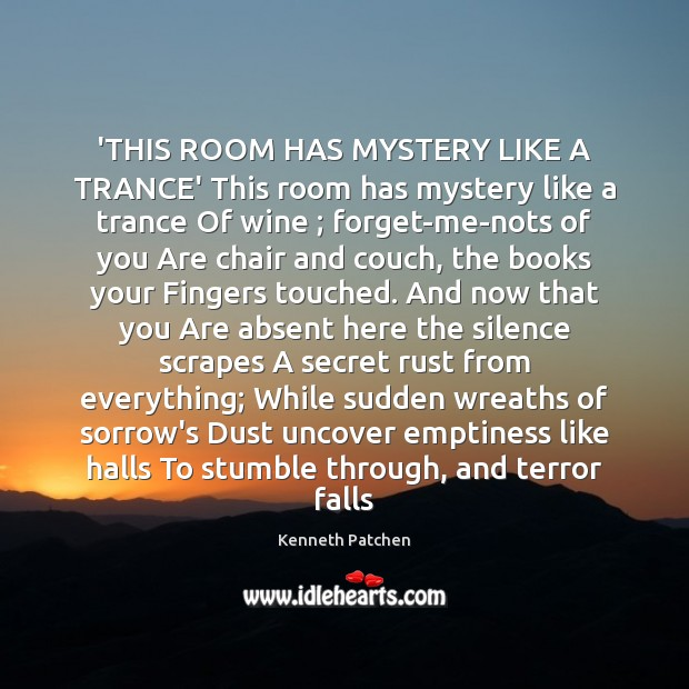 'THIS ROOM HAS MYSTERY LIKE A TRANCE' This room has mystery like Image