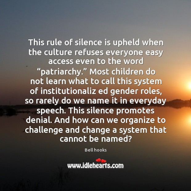 Image, This rule of silence is upheld when the culture refuses everyone easy