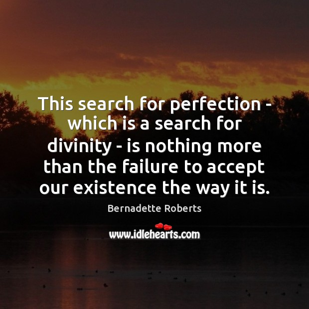 Image, This search for perfection – which is a search for divinity –