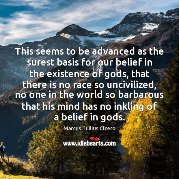This seems to be advanced as the surest basis for our belief Image