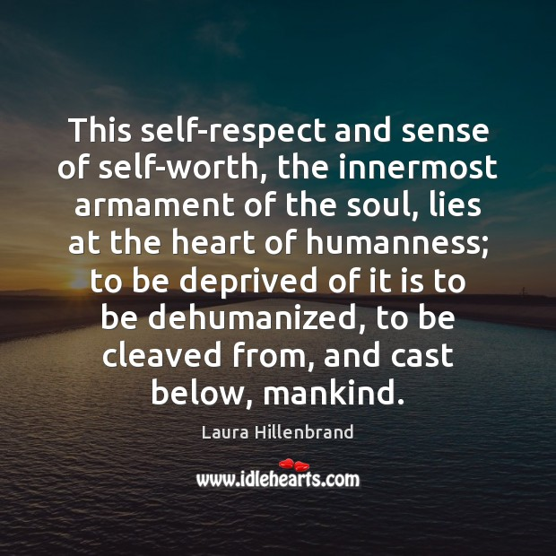 This self-respect and sense of self-worth, the innermost armament of the soul, Image
