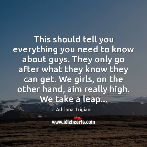 This should tell you everything you need to know about guys. They Adriana Trigiani Picture Quote