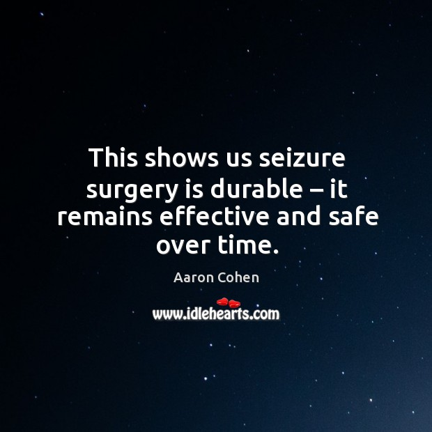 Image, This shows us seizure surgery is durable – it remains effective and safe over time.