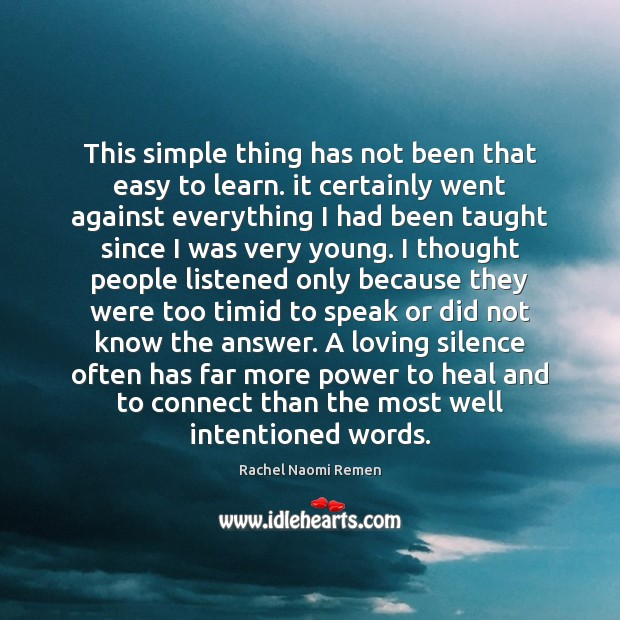 This simple thing has not been that easy to learn. it certainly Heal Quotes Image
