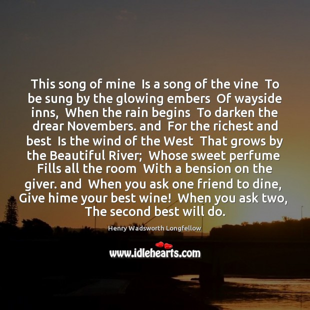 Image, This song of mine  Is a song of the vine  To be