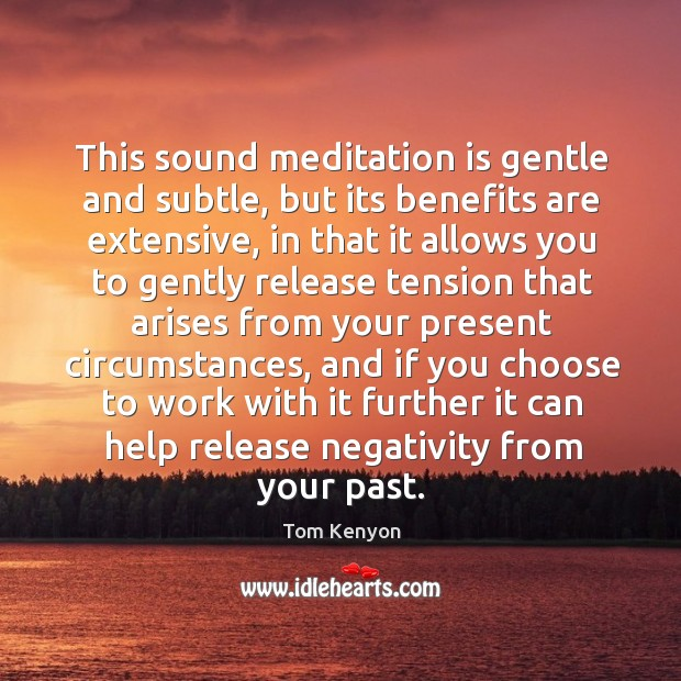 This sound meditation is gentle and subtle, but its benefits are extensive, Image