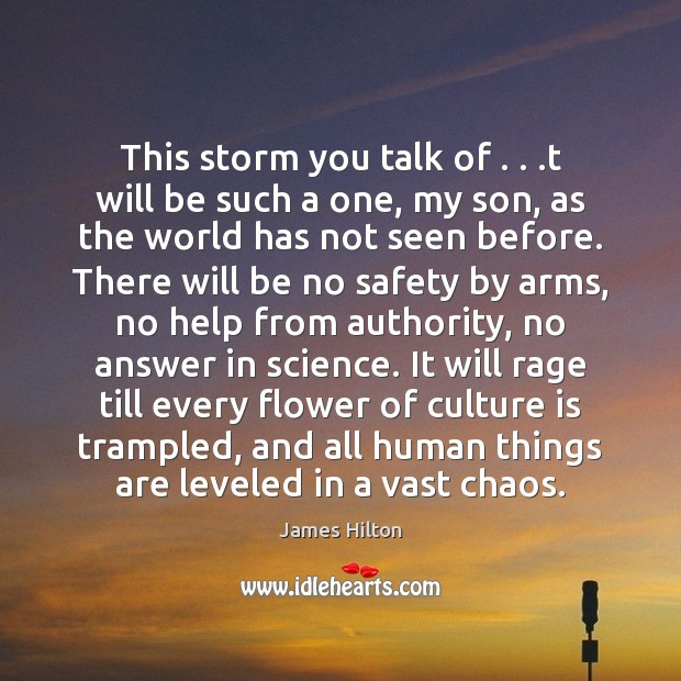 This storm you talk of . . .t will be such a one, my James Hilton Picture Quote