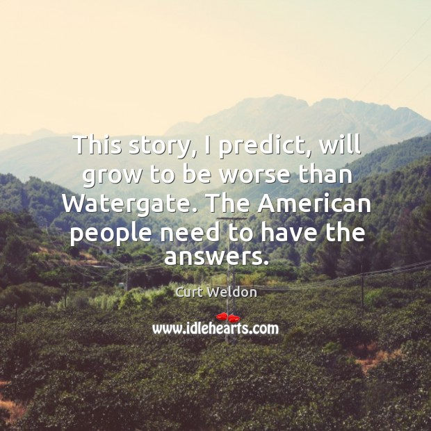 This story, I predict, will grow to be worse than watergate. Image