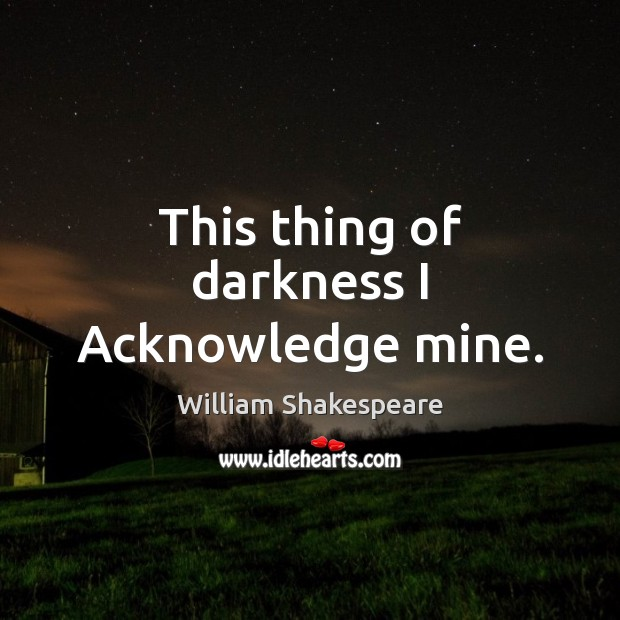 This thing of darkness I Acknowledge mine. Image
