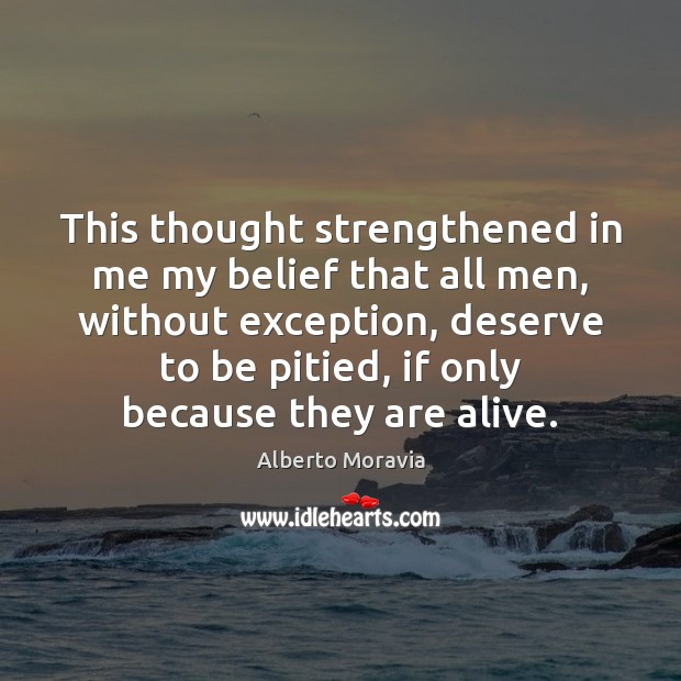 This thought strengthened in me my belief that all men, without exception, Image