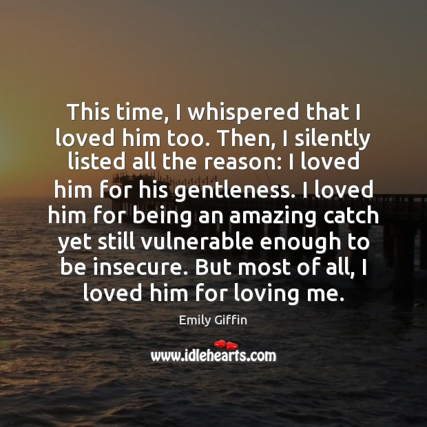 This time, I whispered that I loved him too. Then, I silently Image