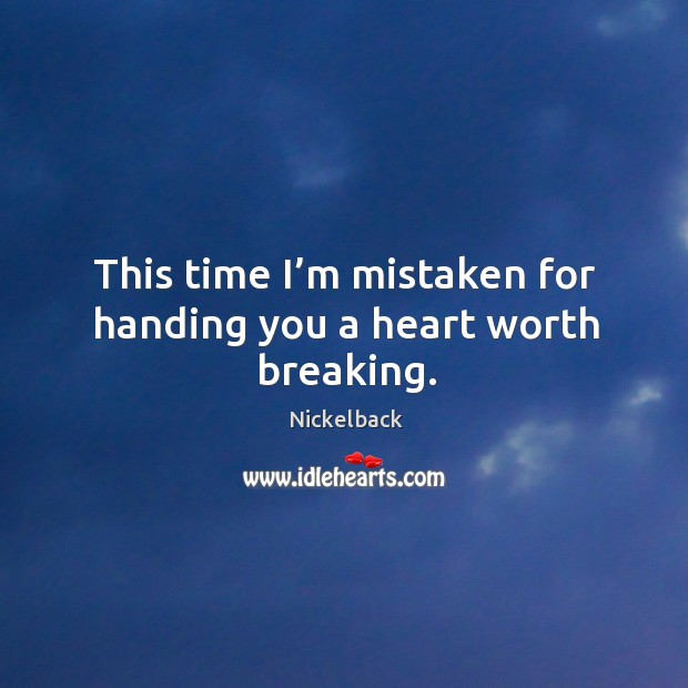 Picture Quote by Nickelback