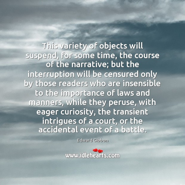This variety of objects will suspend, for some time, the course of Image