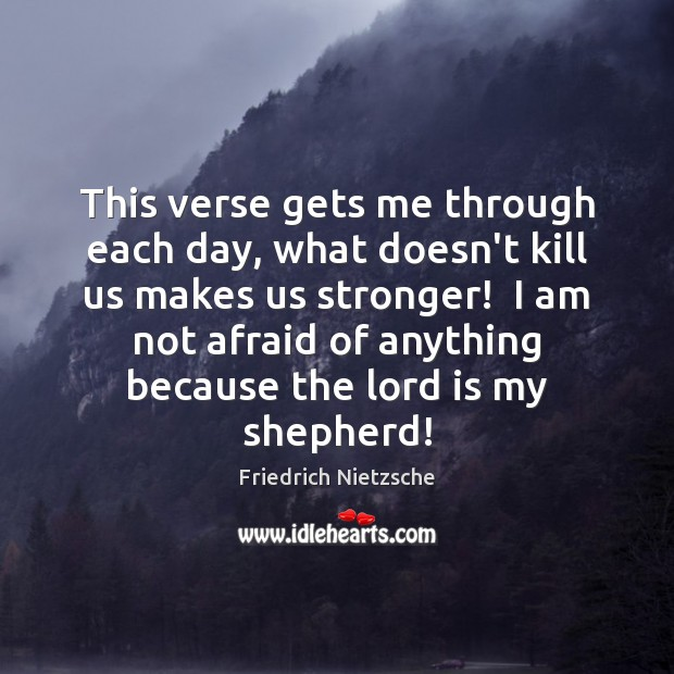 Image, This verse gets me through each day, what doesn't kill us makes