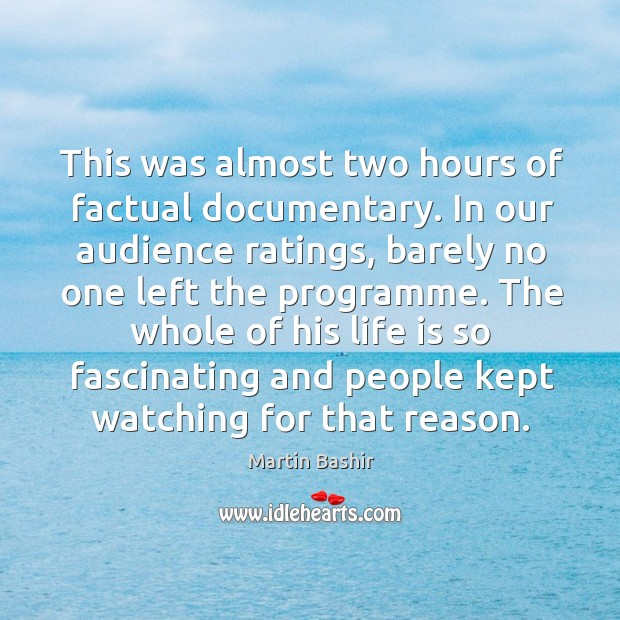 This was almost two hours of factual documentary. In our audience ratings, barely no Image