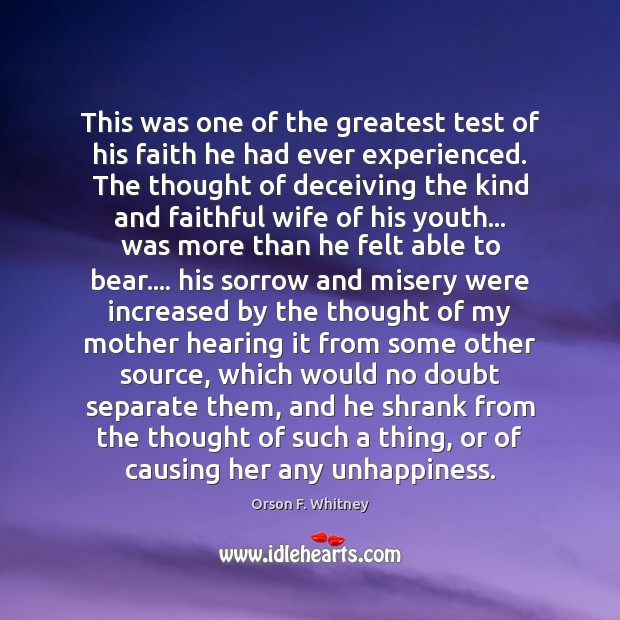 This was one of the greatest test of his faith he had Faithful Quotes Image