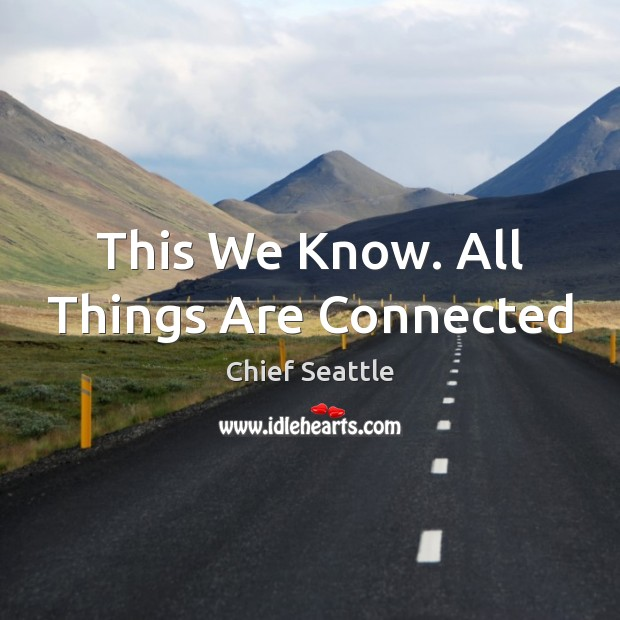 This We Know. All Things Are Connected Image