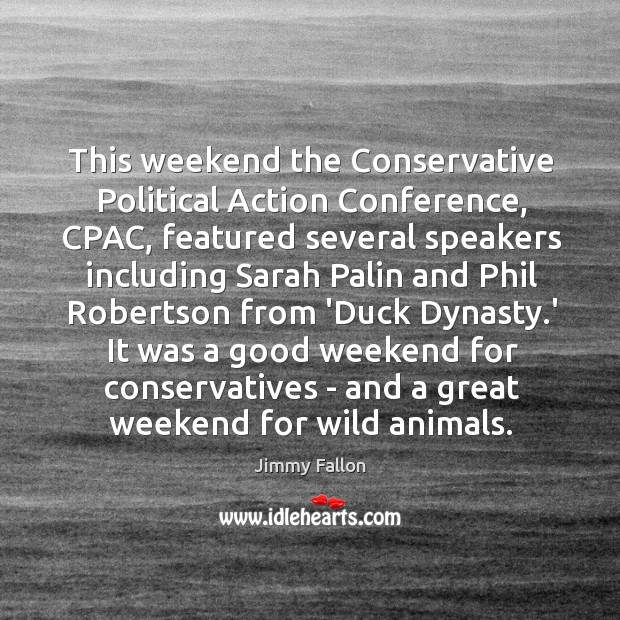 This weekend the Conservative Political Action Conference, CPAC, featured several speakers including Image