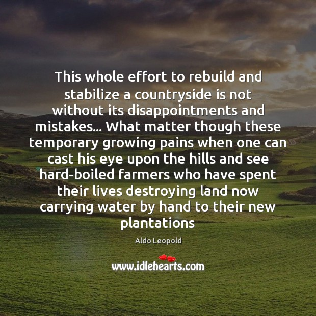 Image, This whole effort to rebuild and stabilize a countryside is not without