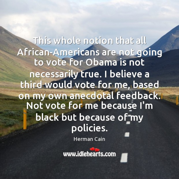 Image, This whole notion that all African-Americans are not going to vote for