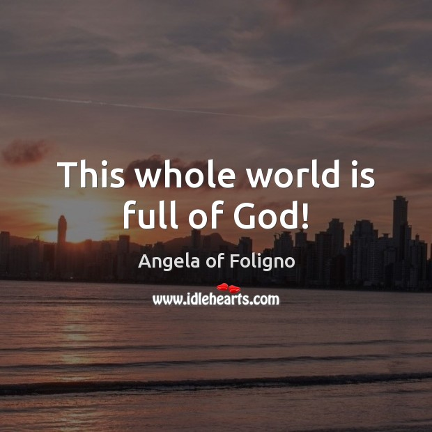 Image, This whole world is full of God!