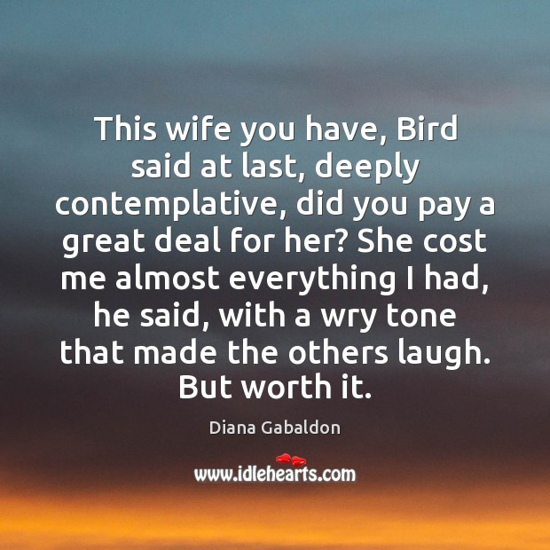 Image, This wife you have, Bird said at last, deeply contemplative, did you