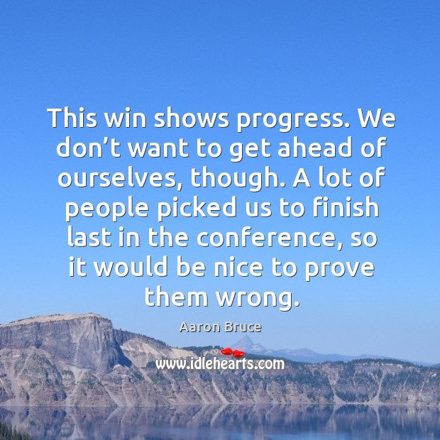 This win shows progress. We don't want to get ahead of ourselves, though. Image