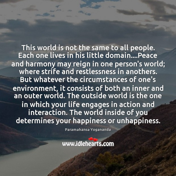 This world is not the same to all people. Each one lives Image