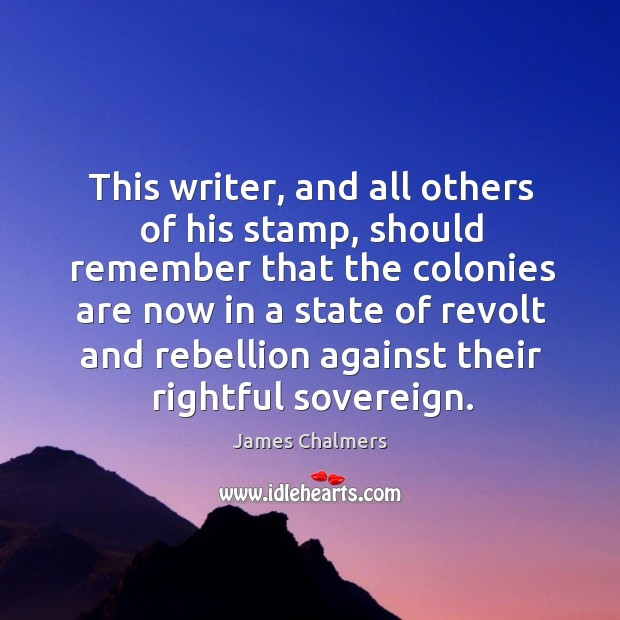 This writer, and all others of his stamp, should remember that the colonies are now in Image