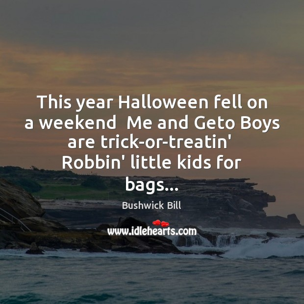 Image, This year Halloween fell on a weekend  Me and Geto Boys are