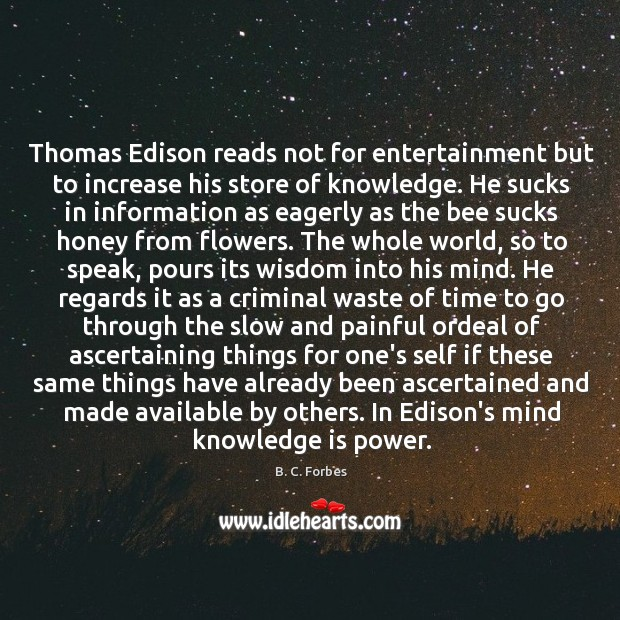 Thomas Edison reads not for entertainment but to increase his store of Image