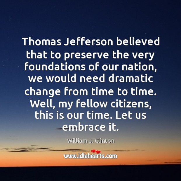 Thomas Jefferson believed that to preserve the very foundations of our nation, Image